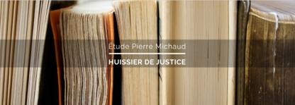Etude Pierre Michaud Huissier - Huissiers de justice - 418-681-3336