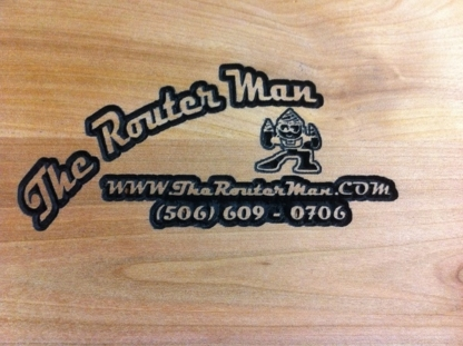 The Router Man - Signs - 506-609-0706