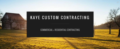 Kaye Custom Contracting - General Contractors