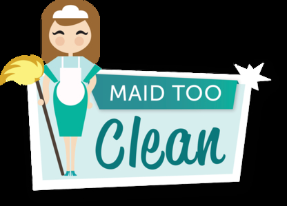 Maid Too Clean - Maid & Butler Service - 647-618-7048