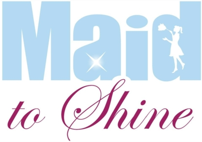 Maid to Shine - Maid & Butler Service - 289-925-5631