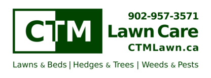 CTM Lawn Care - Lawn Maintenance - 902-957-3571