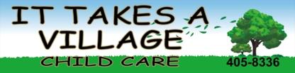 It Takes A Village - Garderies - 902-405-8336