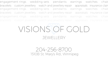 Visions of Gold - Jewellers & Jewellery Stores - 204-256-8700