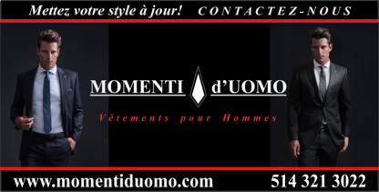 Boutiques Momenti d'Uomo - Magasins de vêtements pour hommes - 514-321-3022