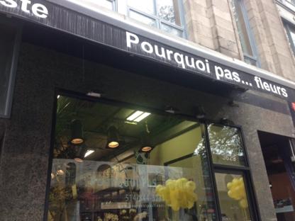 Pourquoi Pas - Fleuristes et magasins de fleurs - 514-844-3233