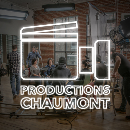 Productions Chaumont - Video Production - 514-880-7763