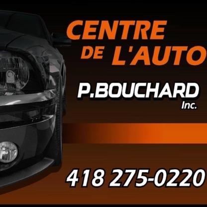 Centre de l'Auto P Bouchard - Auto Repair Garages - 418-275-0220