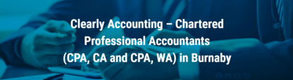 Clearly Accounting - Accountants - 604-670-8713