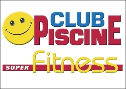 Club Piscine Super Fitness - Swimming Pool Supplies & Equipment - 613-274-7665