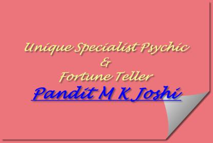 Unique Specialist Psychic & Fortune Teller Pandi t M K Joshi - Astrologues et parapsychologues