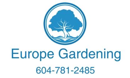 Europe Gardening - Landscape Contractors & Designers - 604-781-2485