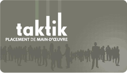Agence de placement Taktik - Agences de placement - 819-874-6374