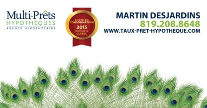 Multi-Prêts Hypothèques - Martin Desjardins - Mortgages - 819-208-8648