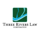 Three Rivers Law Corporation - Lawyers