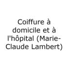 Coiffure à domicile et à l'hôpital - Marie-Claude Lambert - Salons de coiffure