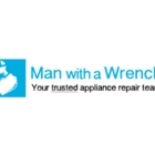 Man with a Wrench - Appliance Repair & Service