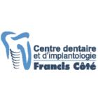 Centre dentaire et d'implantologie Francis Côté - Dentistes