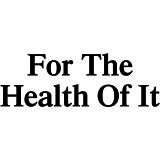 For The Health Of It - Naturothérapeutes