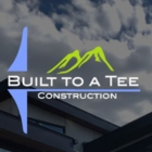 Built to a Tee Construction