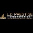 LD Prestige Construction - Rénovations - 450-558-7035