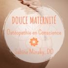 Douce Maternité - Ostéopathie en Conscience - Sabine Minsky, DO - Osteopathy