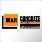 W & R Concrete Construction